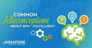 Common misconceptions of BPO fulfillment