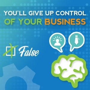 You'll give up control of your business