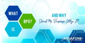What is a BPO and why should my business utilize it?