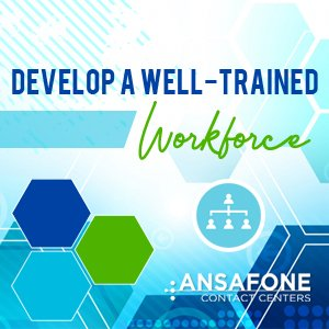 Develop a well trained workforce