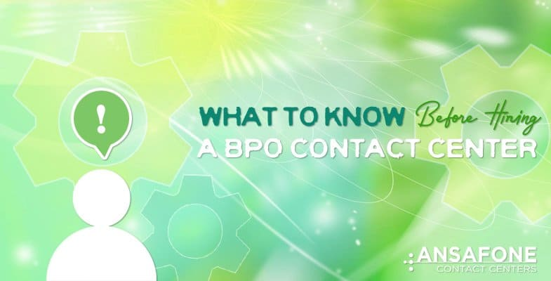 What to know before hiring a BPO Contact Center