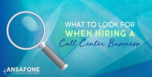 What to look for when hiring a call center business