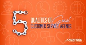 5 Qualities of Great Customer Service Agents