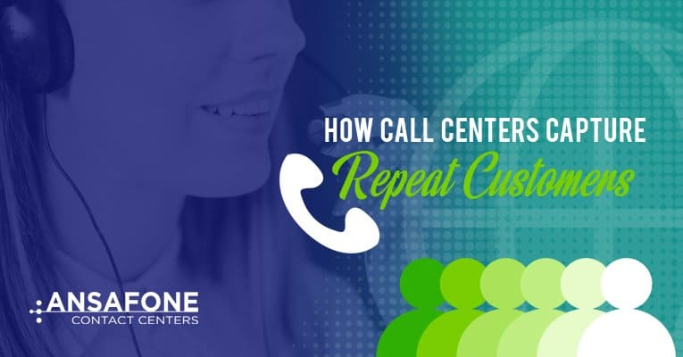 How Call Centers Help Capture Repeat Customers