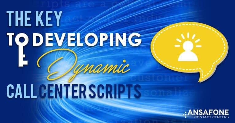 The Keys to Developing Dynamic Call Center Scripts