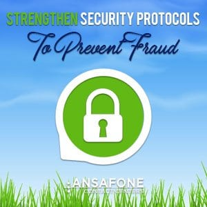 Strengthen Security Protocols to Prevent Fraud