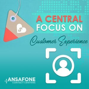 A Central Focus On Customer Experience