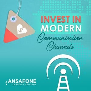 Invest In Modern Communication Channels