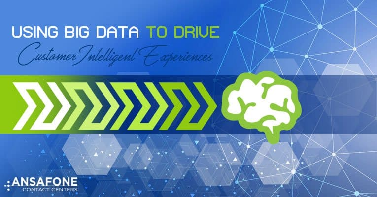 Using Big Data to Drive Customer-Intelligent Experiences