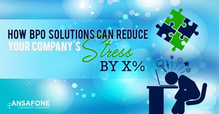 How BPO Solutions Can Reduce Your Stress by X%