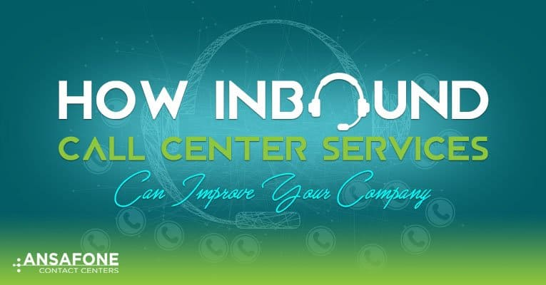 How Inbound Call Center Services Can Improve Your Company