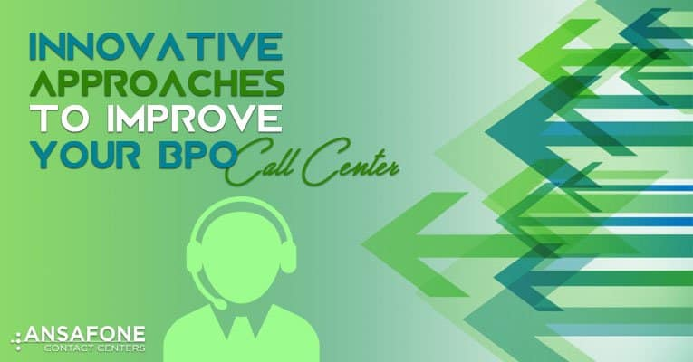 Innovative Approaches to Improve Your BPO Call Center