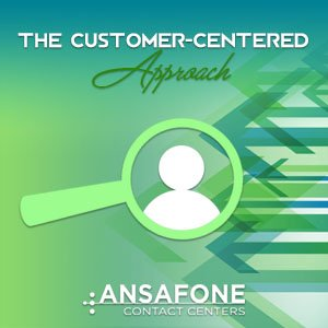The Customer-Centered Approach