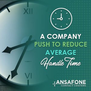 A Company Push To Reduce Average Handle Time