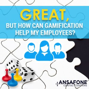 Great, but how can gamification help my employees?