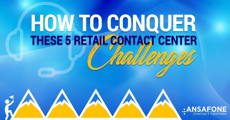 How to Conquer These 5 Retail Contact Center Challenges
