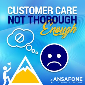 Customer Care Not Thorough Enough