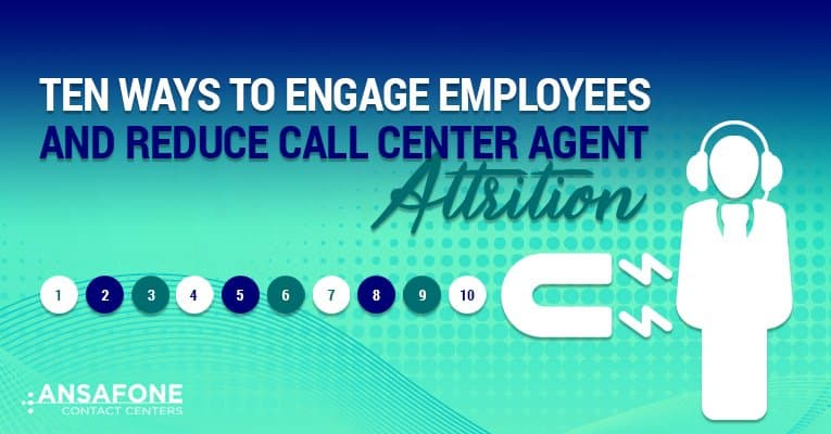 Ten Ways to Engage Employees and Reduce Call Center Agent Attrition