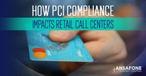 How PCI Compliance Impacts Retail Call Centers