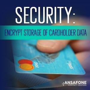 Security: Encrypt Storage of Cardholder Data